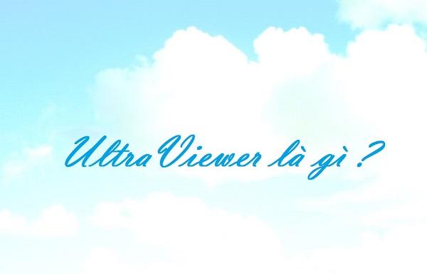 Ultraviewer là gì ?